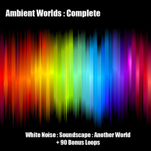 Ambient Worlds : Complete : Ultimate Ambient Soundscapes, Ambient Worlds : Complete : Ultimate Ambient Soundscapes | White Noise Wav, Ambient Soundscapes, Ambient Sounds, Natural Sounds