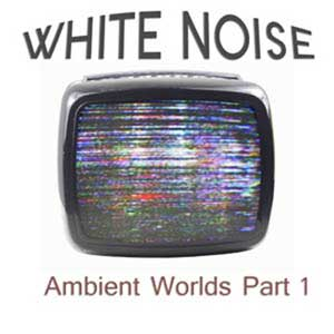 Ambient Worlds : WhiteNoise, Ambient Worlds : WhiteNoise | White Noise Wav, Ambient Sounds, Natural Sounds, Ambient Soundscapes